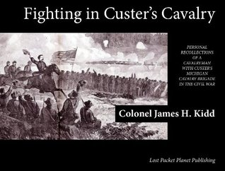 Fighting In Custers Cavalry - Illustrated  by  James Kidd