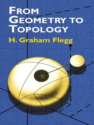 From Geometry to Topology (Dover Books on Mathematics) H. Graham Flegg