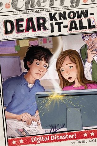 Digital Disaster! (Dear Know-It-All)  by  Rachel Wise