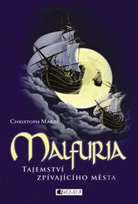 Tajemství zpívajícího města (Malfuria, #1)  by  Christoph Marzi