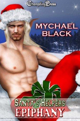 Santas Helpers: Epiphany  by  Mychael Black