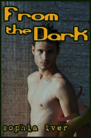 From the Dark  by  Sophia Iver