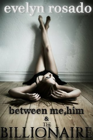 Between Me, Him And The Billionaire Part One (MMF, Menage) Evelyn Rosado