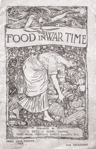 Food In War Time - Vegetarian Recipes For 100 Inexpensive Dishes: And Helpful Suggestions For Providing Two Course Dinners For Six People For One Shilling George W. Hall