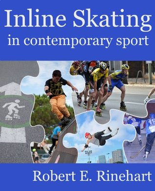 Inline skating in contemporary sport  by  Robert Rinehart