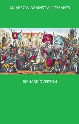 An Arrow Against All Tyrants  by  Richard Overton