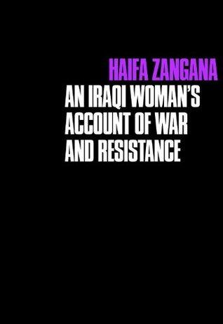 City of Widows: An Iraqi Womans Account of War and Resistance  by  Haifa Zangana