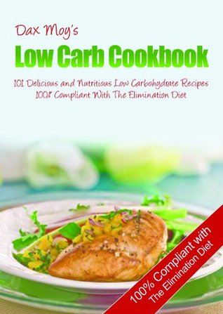 Dax Moys Low Carb Elimination Diet Cookbook Dax Moy