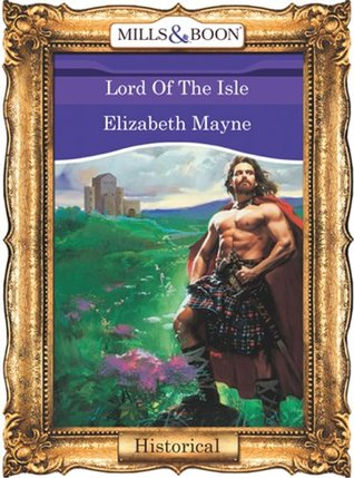 Lord Of The Isle (Mills & Boon Vintage 90s Historical)  by  Elizabeth Mayne
