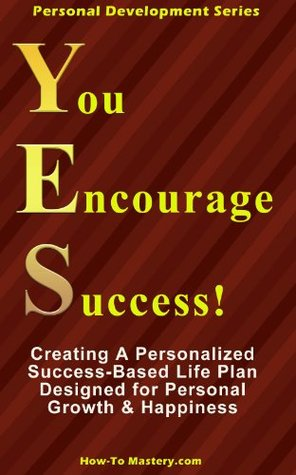 YES: You Encourage Success!  by  How-To Mastery
