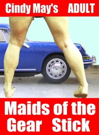 Maids of the Gear Stick Cindy May