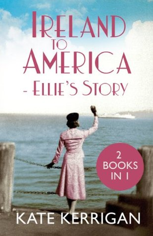 Ireland to America - Ellies Story  by  Kate Kerrigan
