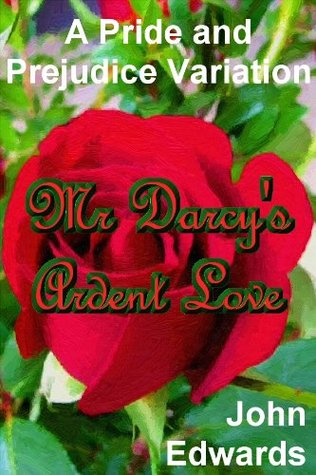 Mr. Darcy's Ardent Love