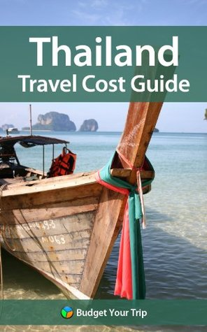 Thailand Travel Cost Guide  by  Budget Your Trip