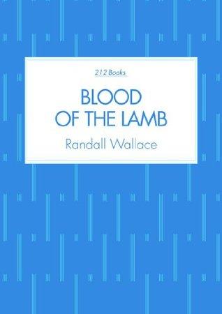 Blood of the Lamb Randall Wallace