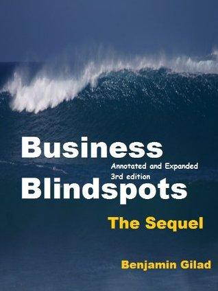 Business Blindspots - The Sequel Benjamin Gilad