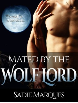 Mated  by  the Wolf Lord by Sadie Marques