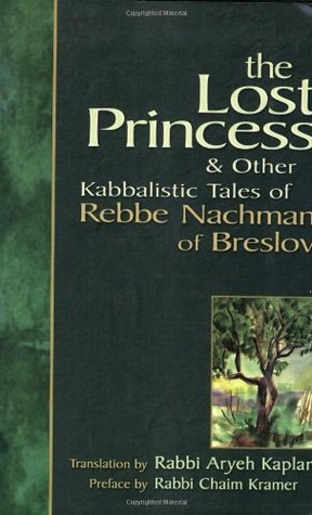 The Lost Princess & Other Kabbalistic Tales Of Rebbe Nachman Of Breslov Nachman of Breslov