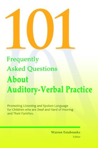 101 FAQs About Auditory Verbal Practice  by  Warren Estabrooks