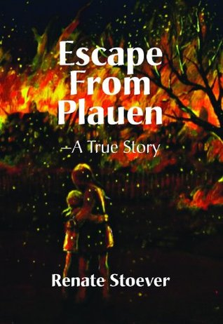 Book Review: Escape From Plauen by Renate Stoever