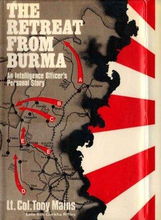 The Retreat from Burma Tony Mains