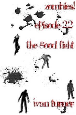 Zombies! Episode 2.2: The Good Fight Ivan Turner