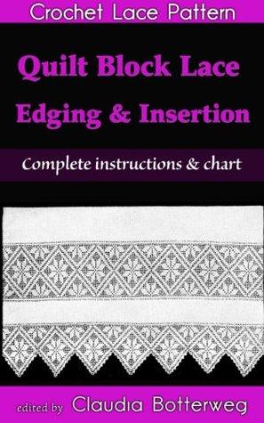 Quilt Block Lace Edging & Insertion Filet Crochet Pattern  by  Claudia Botterweg