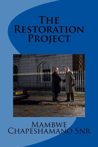 The Restoration Project  by  Mambwe Chapeshamano