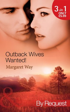 Outback Wives Wanted!: Wedding at Wangaree Valley / Bride at Briars Ridge / Cattle Rancher, Secret Son  by  Margaret Way