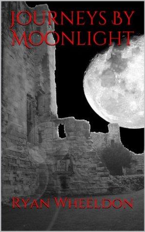 Journeys By Moonlight Ryan Wheeldon