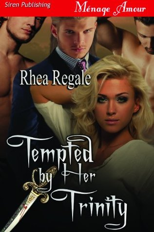 Tempted  by  Her Trinity by Rhea Regale