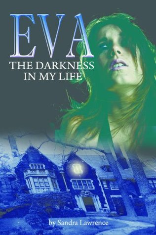 EVA The darkness in my life Sandra Lawrence