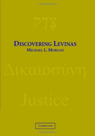 Discovering Levinas  by  Michael L. Morgan