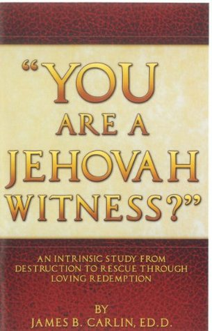 You Are A Jehovah Witness? James Carlin