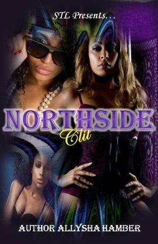 The Northside Clit Volume 2  by  Allysha Hamber