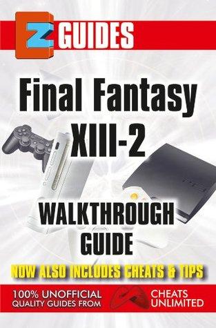 EZ Guide Final Fantasy X111-2 The Cheat Mistress