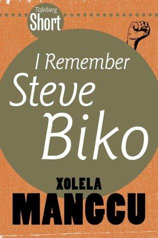 Tafelberg Short: I remember Steve Biko  by  Xolela Mangcu