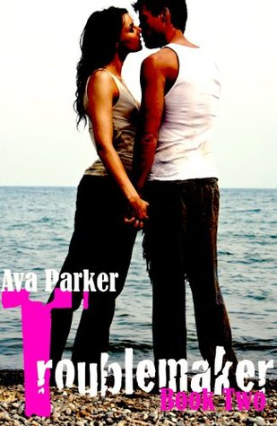 Looking for Troublemaker (Troublemaker, #2) Ava Parker