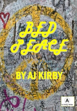 Bed Peace  by  A.J. Kirby