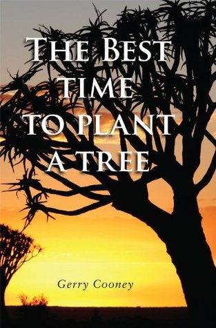 The Best Time to Plant a Tree Gerry Cooney