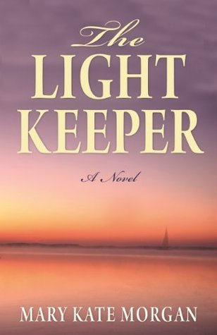 The Light Keeper  by  Mary Kate Morgan