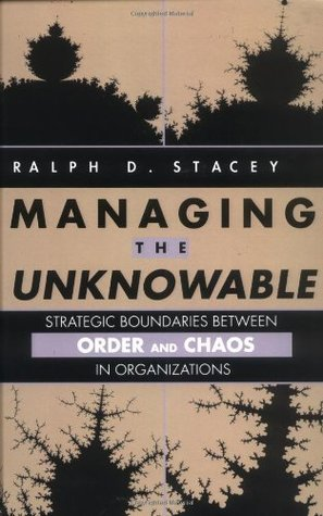 Managing the Unknowable: Strategic Boundaries Between Order and Chaos in Organizations  by  Ralph D. Stacey