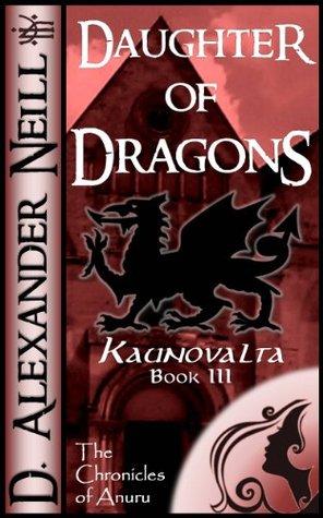 Daughter of Dragons (Kaunovalta)  by  D. Alexander Neill