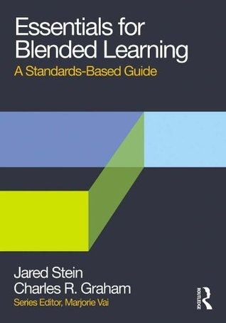 Essentials for Blended Learning: A Standards-Based Guide (Essentials of Online Learning)