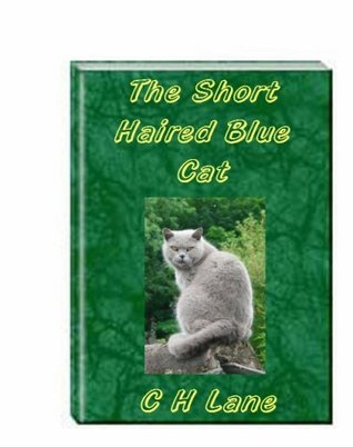 The Short Haired Blue Cat  by  C.H. Lane