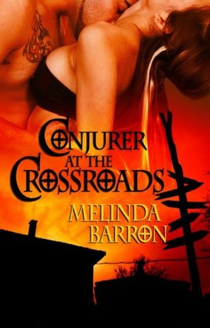 Conjurer at the Crossroads (Ghost Seekers, #4) Melinda Barron