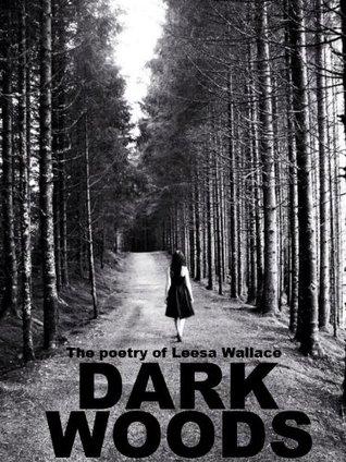 Dark Woods  by  Leesa Wallace