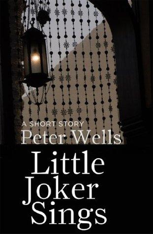 Little Joker Sings  by  Peter Wells