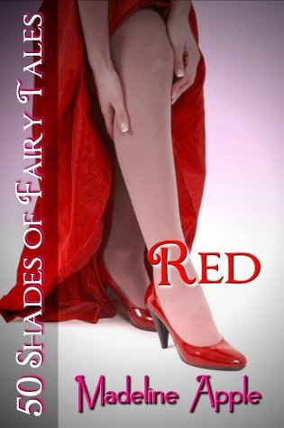 Red (50 Shades of Fairy Tales)  by  Madeline Apple