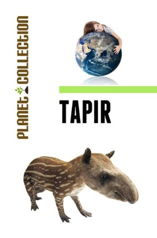 Tapir: Picture Book (Educational Childrens Books Collection) - Level 2 (Planet Collection)  by  Planet Collection